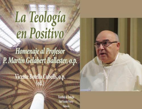 «La Teología en Positivo»: Libro homenaje a Fr. Martín Gelabert