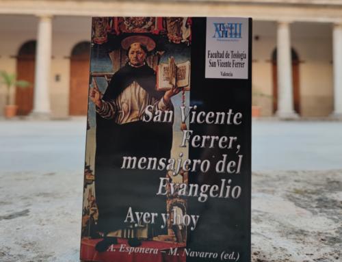 La Facultad publica las actas del Congreso «San Vicente Ferrer, mensajero del Evangelio. Ayer y hoy»